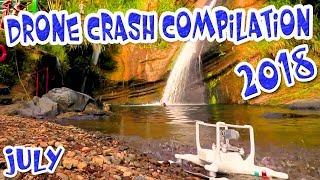 Drone Crash 2018 Compilation High Definition Video July