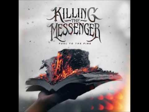 Killing The Messenger - Fuel To The Fire (Full Album 2016)