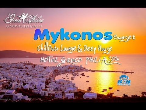 Mykonos Sunset Chillout Lounge & Deep House Relaxing Music Hotel Greco Philia 2016 Babis jb