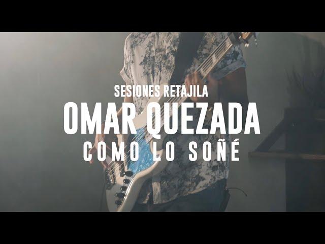 Sesiones Retajila, Segunda Temporada: Omar Quezada - Como Lo Soñé (15/37)
