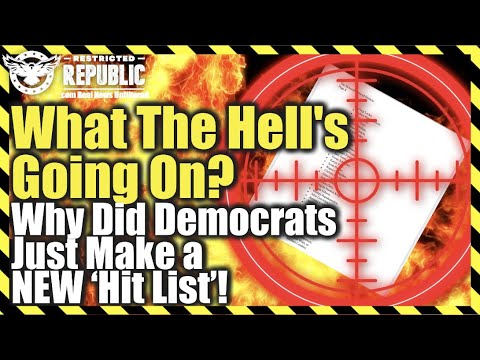 What The Hell's Going On? Why Did Democrats Just Make a NEW 'Hit List' & Label Conservative