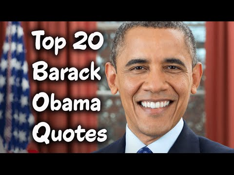 Top 20 Barack Obama Quotes - The 44th President of the United States