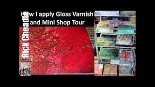 How I Apply Varnish and a Walk Through My Studio.