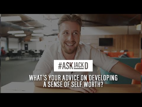 How To Develop a Whole Hearted Sense of Self-Worth | #AskJackD 179