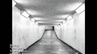 Scuba - You Got Me - Triangulation
