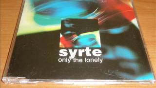 Syrte - Only The Lonely (Extended Mix)