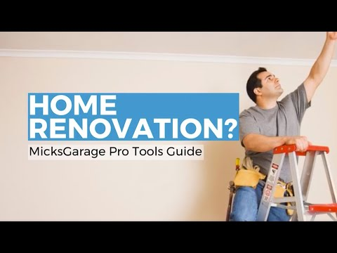 Home Renovation? The pro tools guide in 4 simple steps