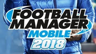 Football Manager Mobile 2018 | First Look & Review of FMM18