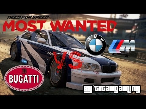 tg need for speed most wanted bmw m3 gtr vs bugatti. Black Bedroom Furniture Sets. Home Design Ideas