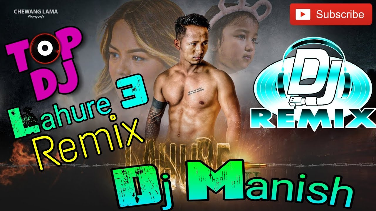 🎧 LAHURE-3 ( REMIX )    CHHEWANG LAMA    DJ MANISH    LAHURE 3 DJ