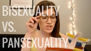 BISEXUALITY VS. PANSEXUALITY