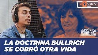 La doctrina Bullrich se cobró otra vida | El comentario de Juan Amorín