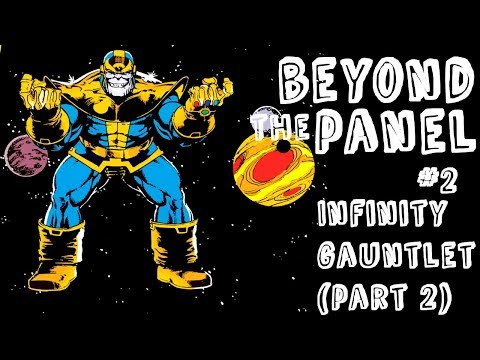 Beyond the Panel Podcast #2 - Infinity Gauntlet (Part 2)