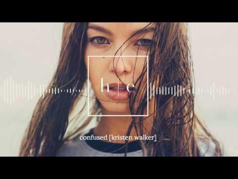 Kristen Walker - Confused