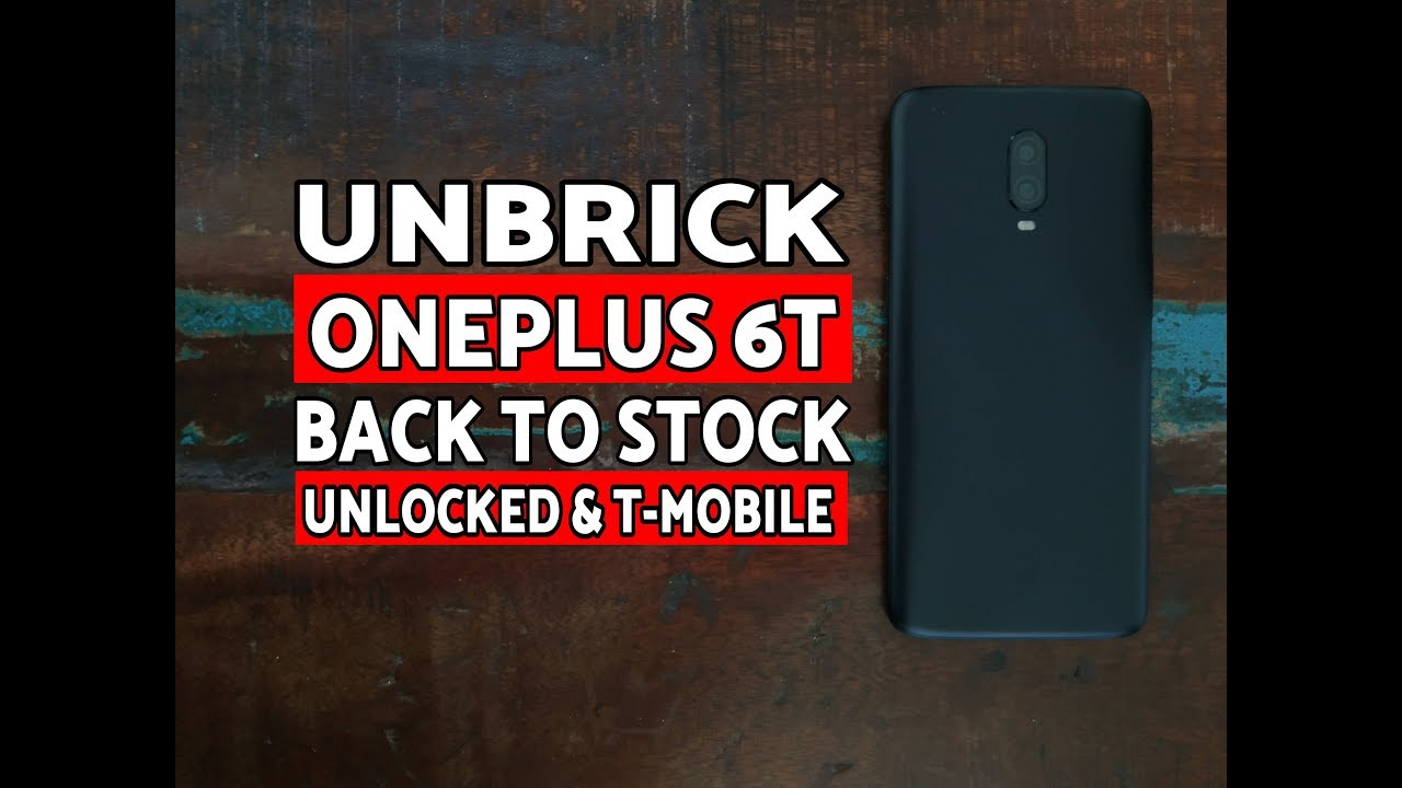 How to Unbrick OnePlus 6T