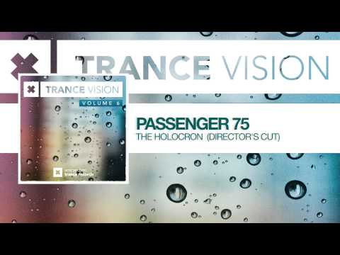 Passenger 75 - The Holocron (Director's Cut) FULL Trance Vision Volume 6
