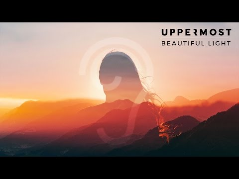 Uppermost - Beautiful Light (Music Video)