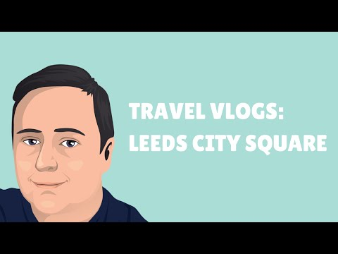 Leeds City Square Tour