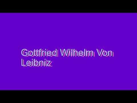 How to Pronounce Gottfried Wilhelm Von Leibniz