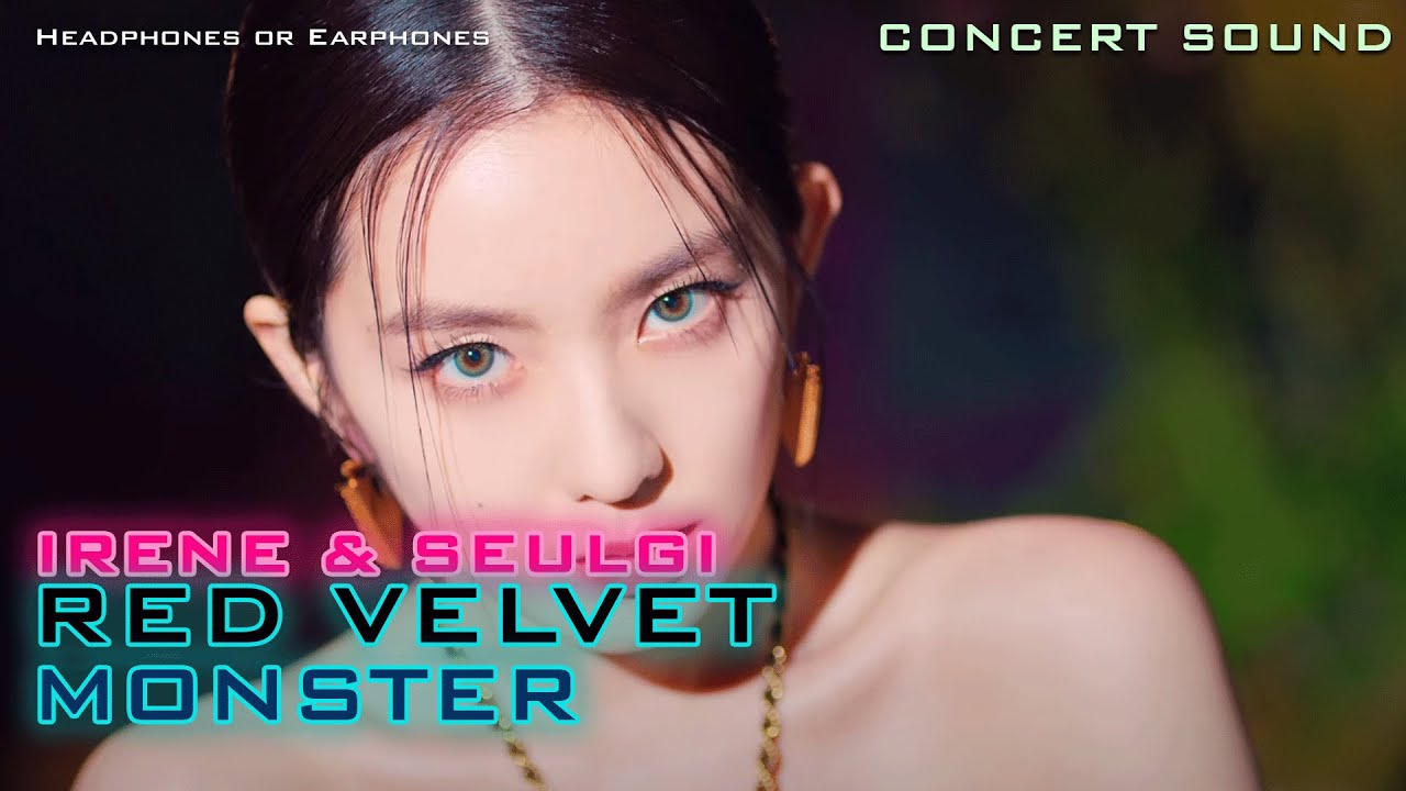 🔈[CONCERT SOUND] Red Velvet  IRENE & SEULGI - Monster