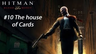 Hitman: Blood Money - Mission 10: The House of Cards (Guide/Walkthrough)