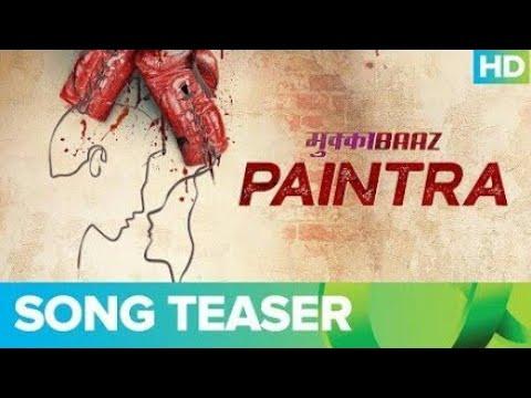 Paintra song|mukkabaaz|trailor