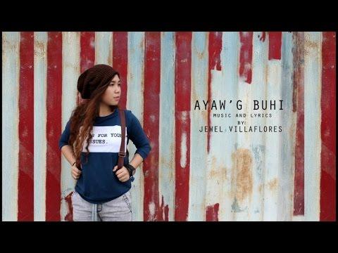 Jewel Villaflores - Ayaw'g Buhi - Lyric Video