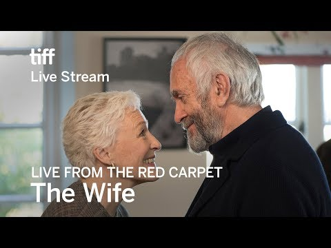 THE WIFE Live from the Red Carpet  TIFF 17