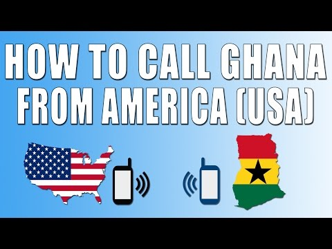 How To Call Ghana From America (USA)
