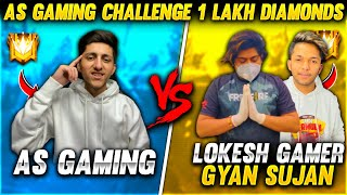 As Gaming  Challenge 1 Lakh Diamond | Lokesh Gamer & Gyansujan Clash squad