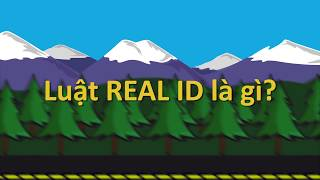 REAL ID: Luật REAL ID là gì?   What is REAL ID?