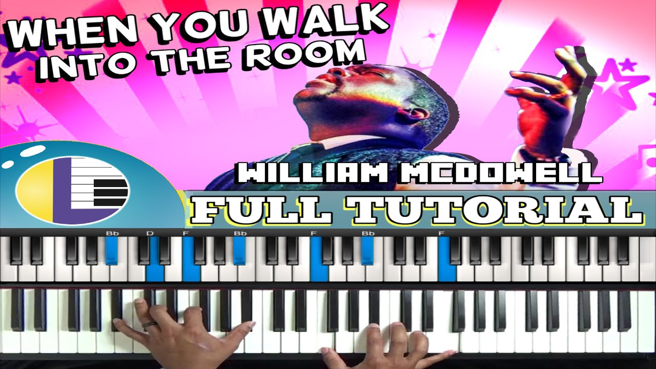 when-you-walk-into-the-room-william-mcdowell-when-you-walk-into-the-room-cover-piano-tutorial-holy-lessons