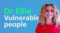 Dr Ellie   Vulnerable people