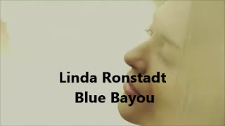 Linda Ronstadt   Blue Bayou !