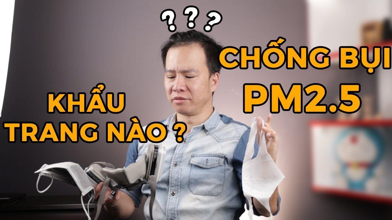 Khẩu trang nào chống ô nhiễm bụi độc hại PM 2.5 [SuckhoeNe]