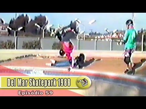 Ep59 Del Mar Skatepark - 1988   Chave Mestra Videos