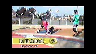 Ep59 Del Mar Skatepark - 1988 | Chave Mestra Videos