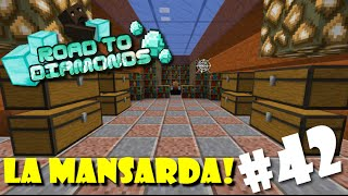Road To Diamonds - Ep. #42 - La mansarda!
