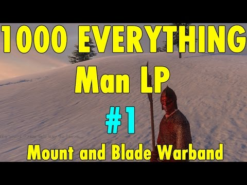1. Humble Beginnings - 1000 Everything Man LP - Mount and Blade Warband