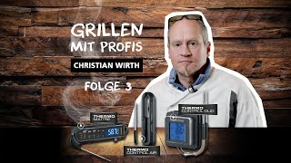 Grillthermometer - Anwenderbericht - Christian Wirth - Folge 3