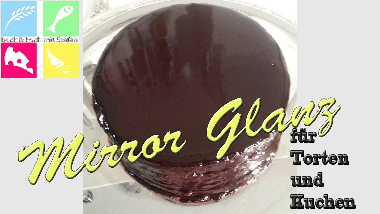 Schokoladen Mirror Glanz Fur Kuchen Und Torten Rezept Tutorial