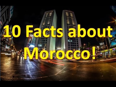 10 Facts about Morocco 2018 HD