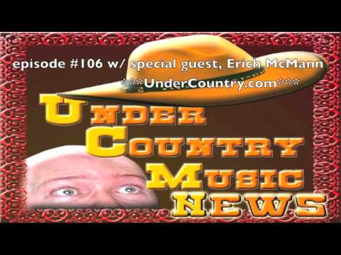 Under Country Music News 106 with special guest Erich McMann