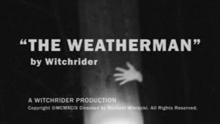 Witchrider - The Weatherman [official video]
