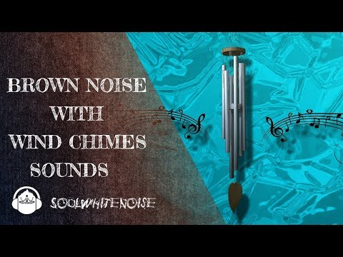 Brown Noise With Wind Chimes Sounds For A Deep And Better Sleep | Sleep Like A Pro
