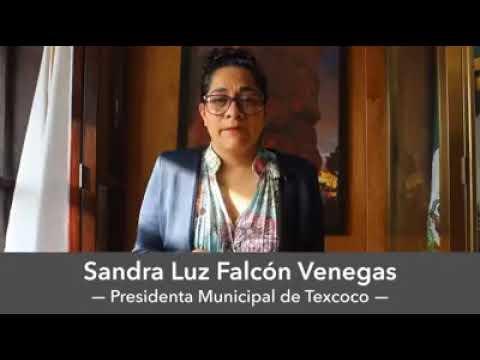 Mensaje de la presidente municipal de Texcoco Sandra Luz Falcón Venegas