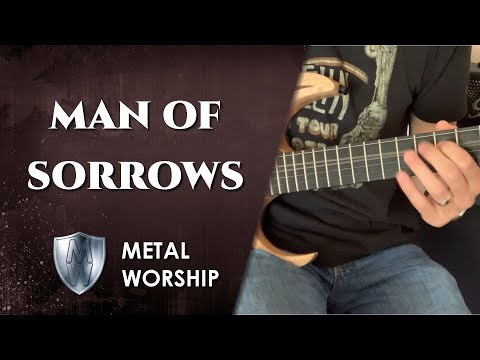 Metal Worship - Man of Sorrows