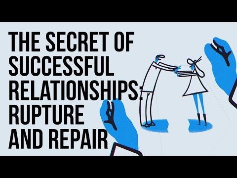 The Secret of Successful Relationships:  Rupture and Repair