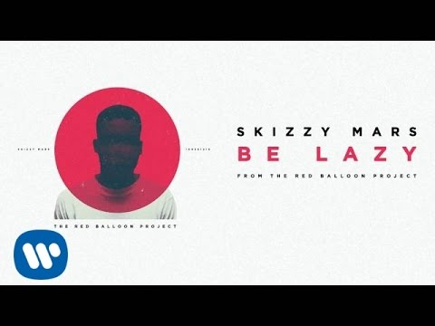 Skizzy Mars - Be Lazy [Audio]