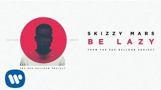 Skizzy Mars - Be Lazy [Audio] thumbnail
